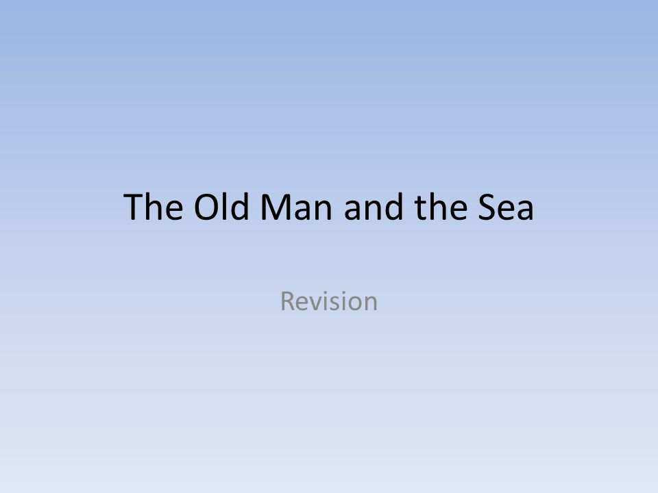 The Old Man and the Sea Revision