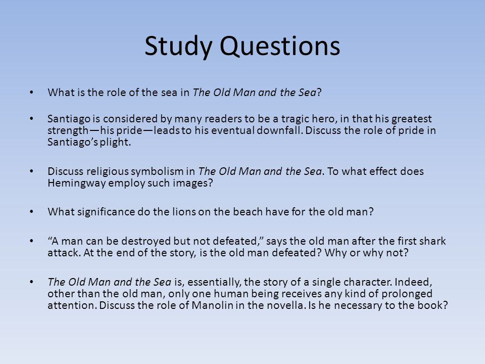 Study Questions What is the role of the sea in The Old Man and the Sea