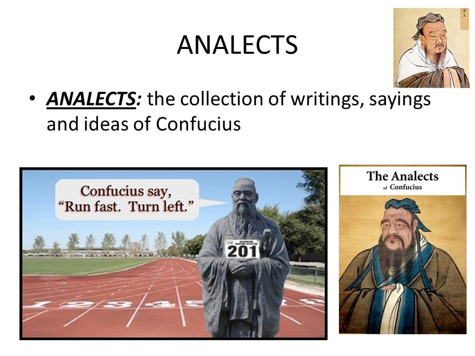 ANALECTS ANALECTS: the collection of writings, sayings and ideas of Confucius