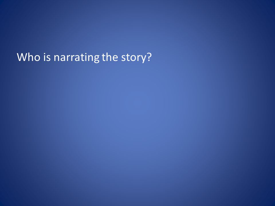 Who is narrating the story