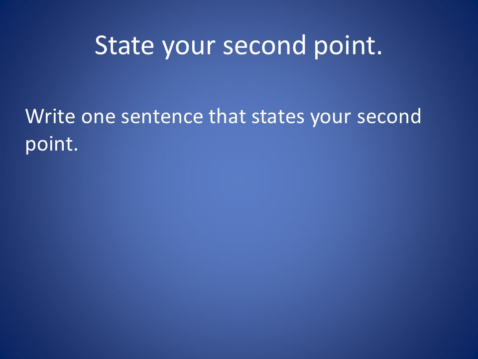 State your second point.