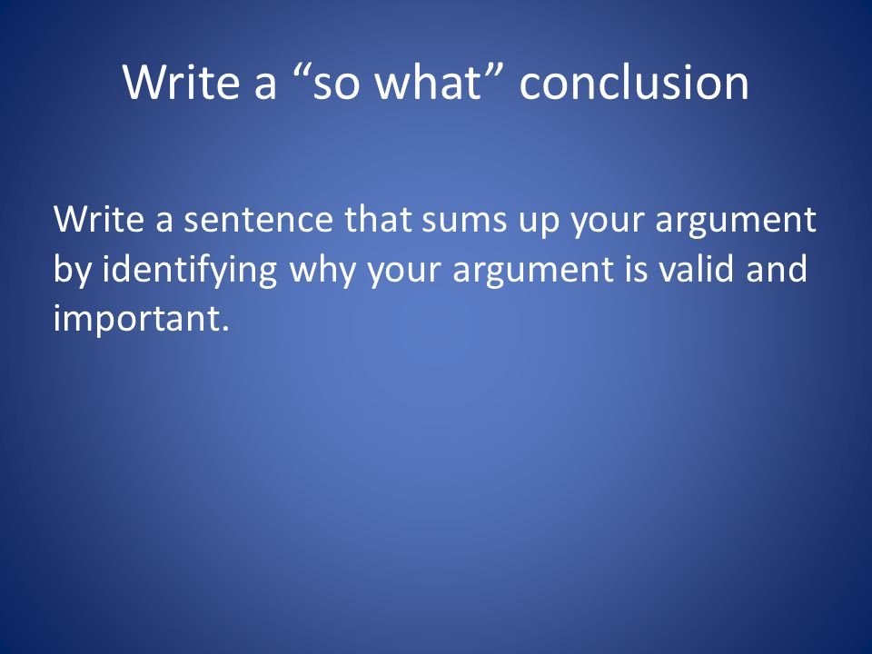 Write a so what conclusion