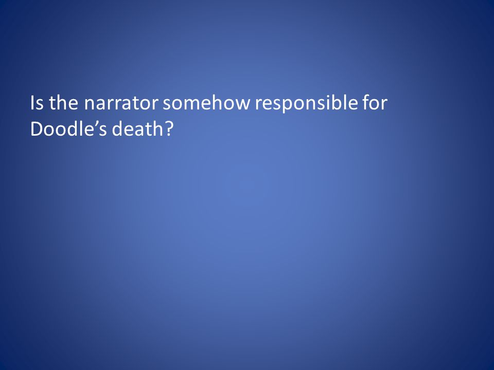 Is the narrator somehow responsible for Doodle's death