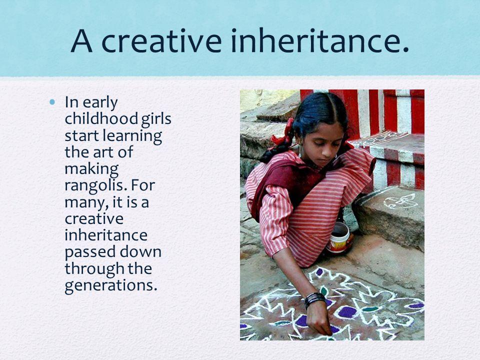 A creative inheritance.