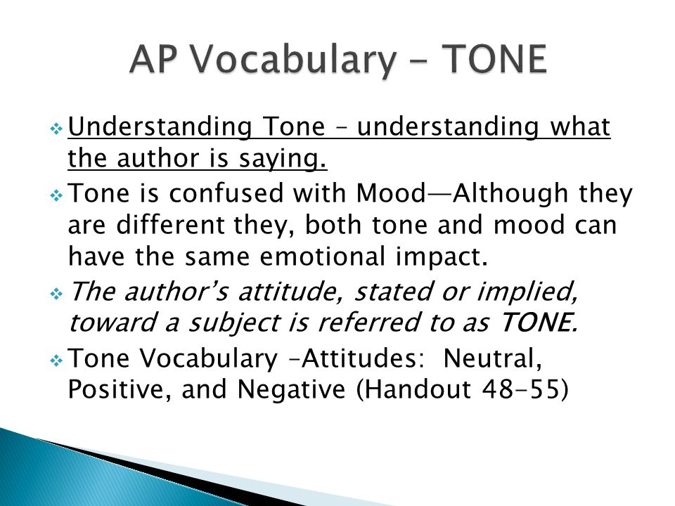 AP Vocabulary - TONE Understanding Tone – understanding what the author is saying.