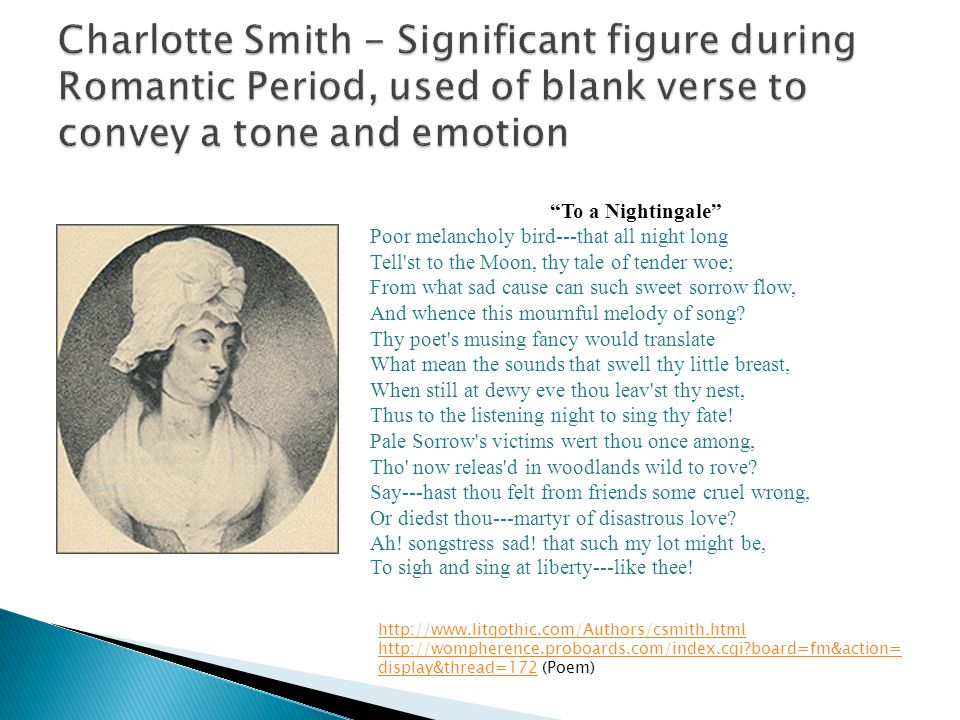 Charlotte Smith - Significant figure during Romantic Period, used of blank verse to convey a tone and emotion