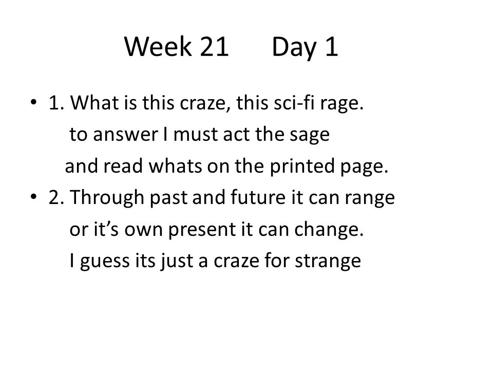 Week 21 Day 1 1. What is this craze, this sci-fi rage.