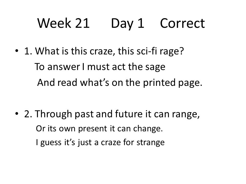 Week 21 Day 1 Correct 1. What is this craze, this sci-fi rage