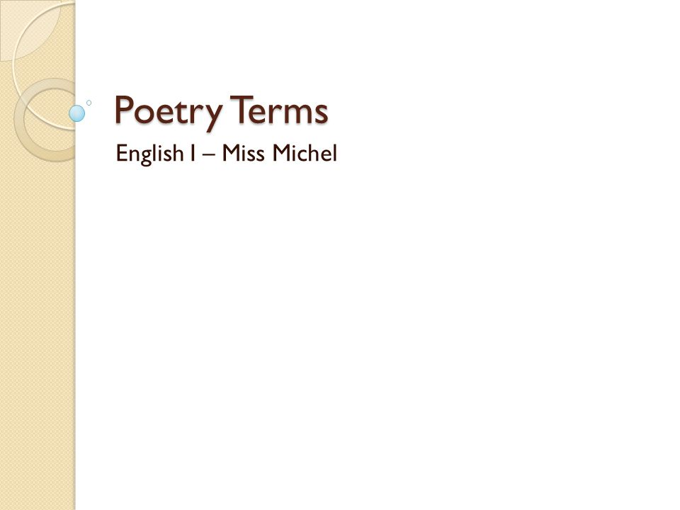 Poetry Terms English I – Miss Michel