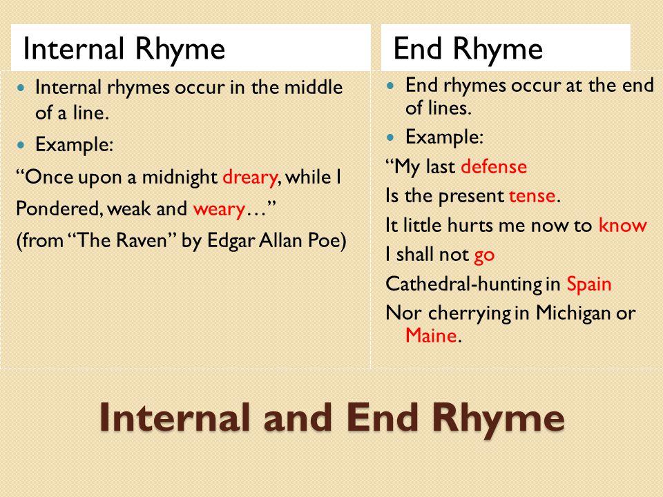 Internal and End Rhyme Internal Rhyme End Rhyme