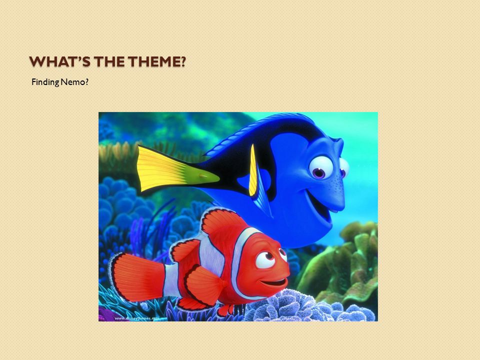 What's the theme Finding Nemo