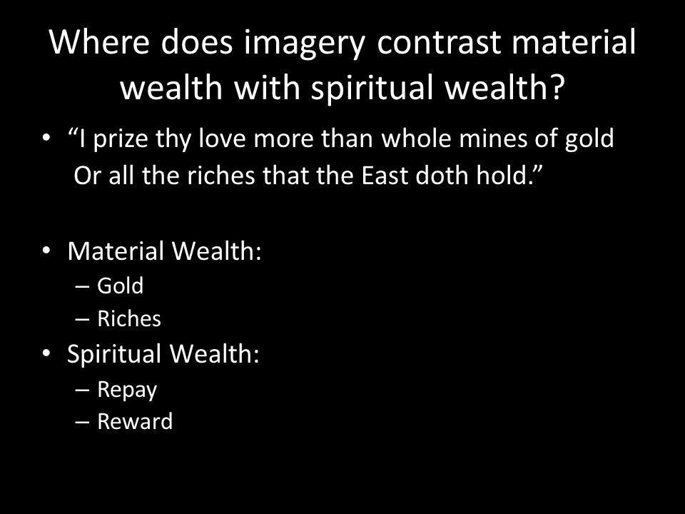 Where does imagery contrast material wealth with spiritual wealth