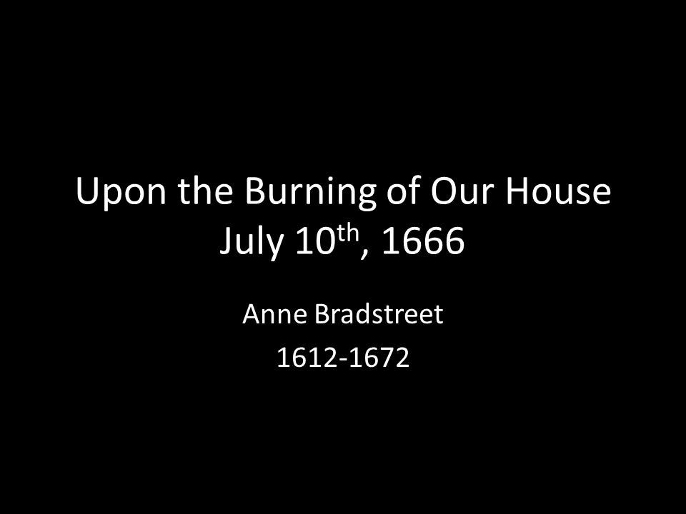 Anne bradstreet s verses upon the burning of our house