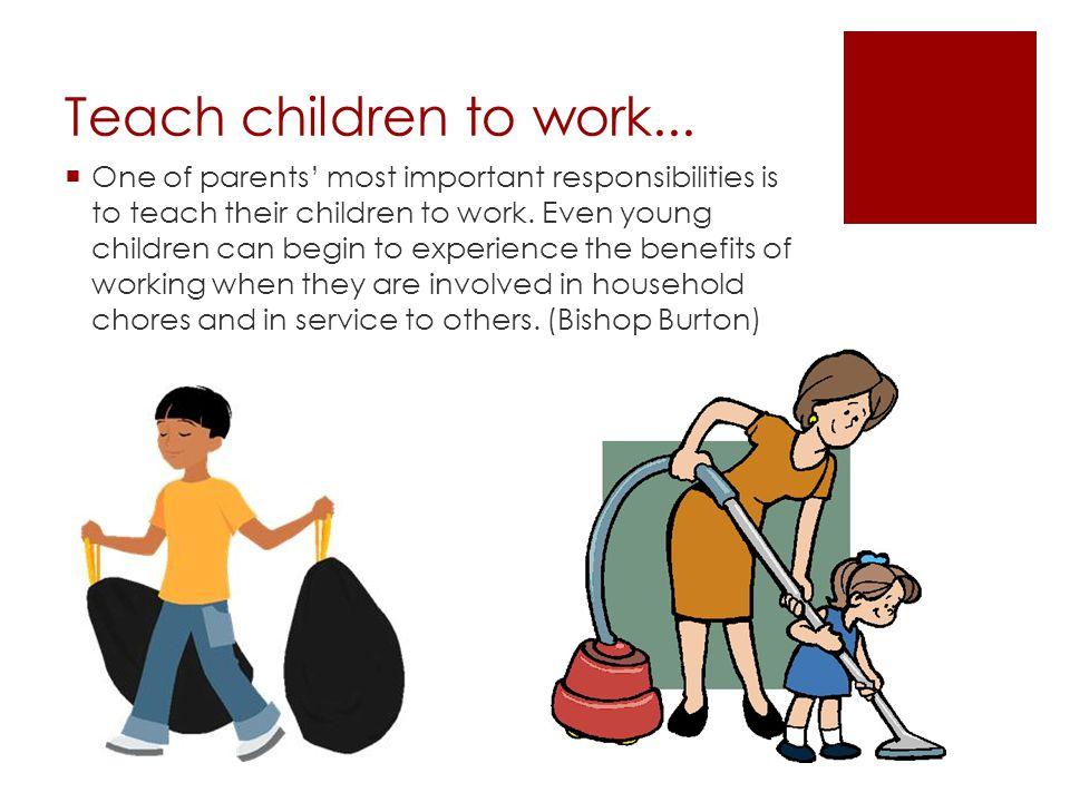 Teach children to work...