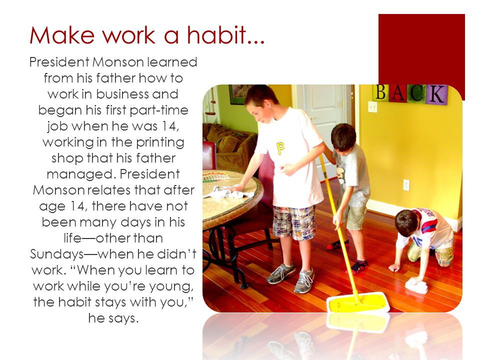 Make work a habit...