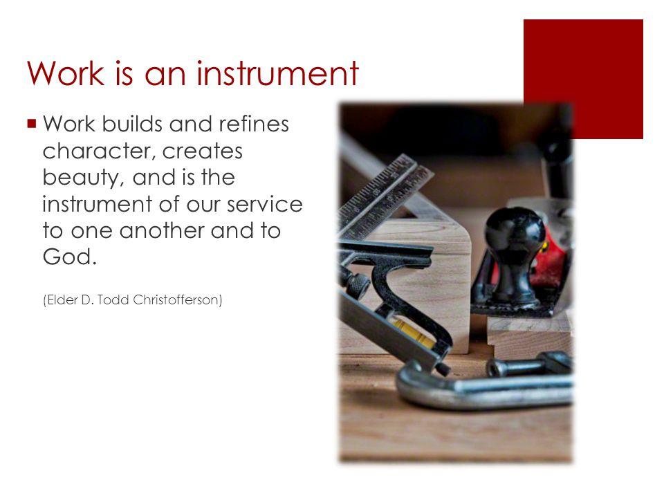 Work is an instrument