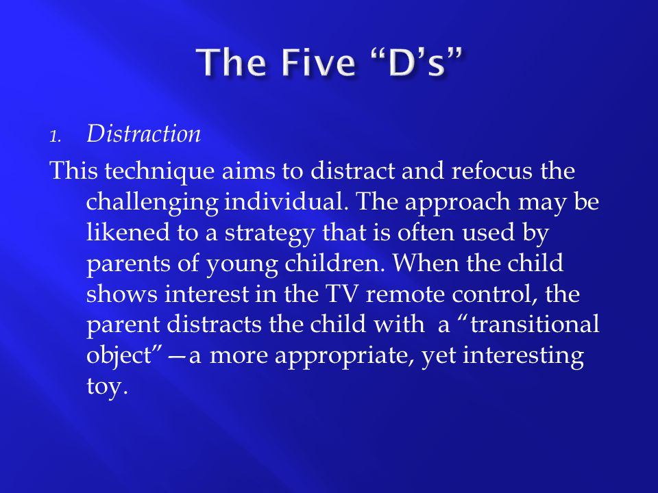 The Five D's Distraction