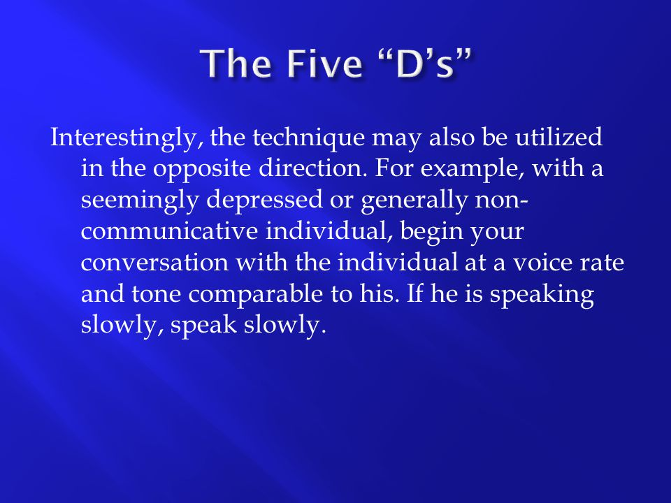 The Five D's