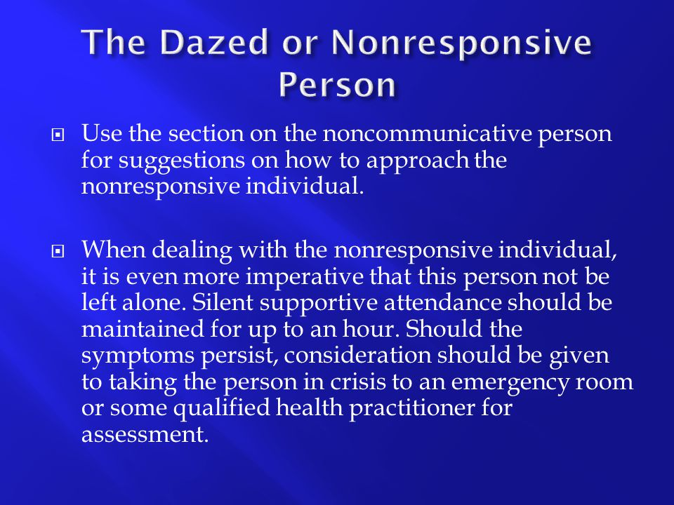 The Dazed or Nonresponsive Person