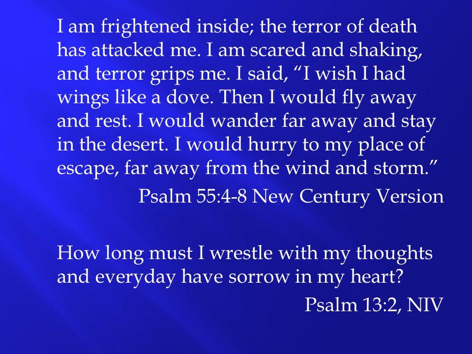 Psalm 55:4-8 New Century Version