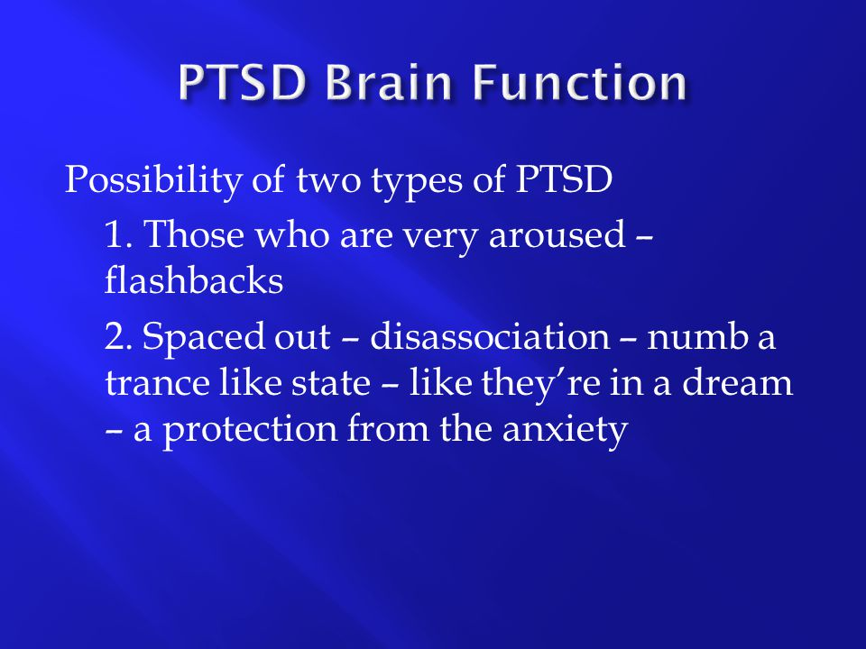 PTSD Brain Function Possibility of two types of PTSD