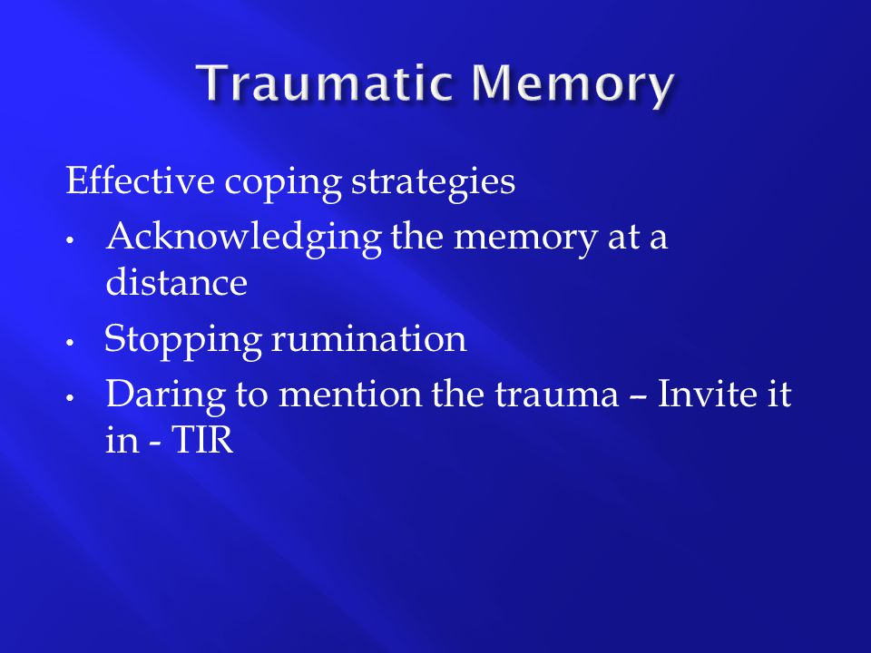 Traumatic Memory Effective coping strategies