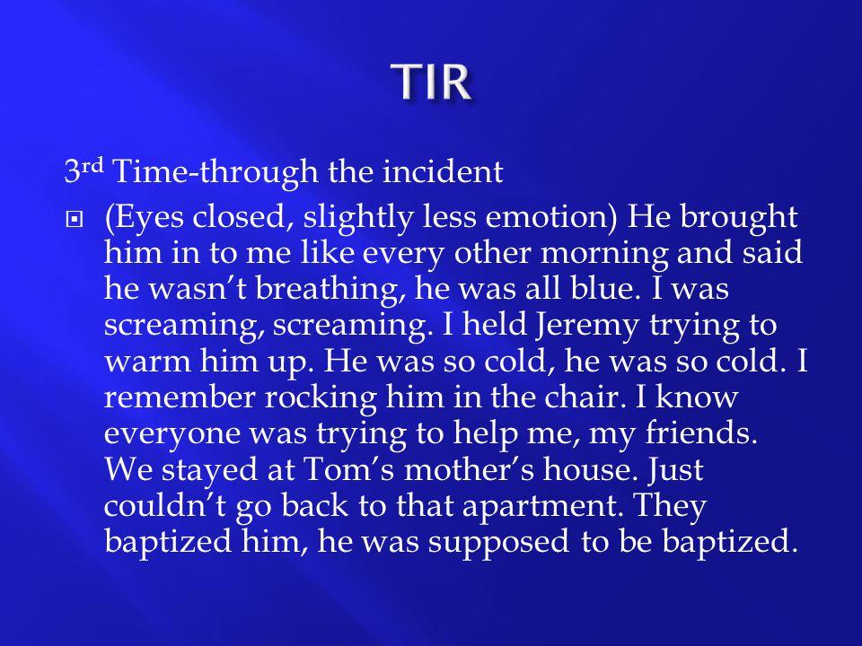 TIR 3rd Time-through the incident
