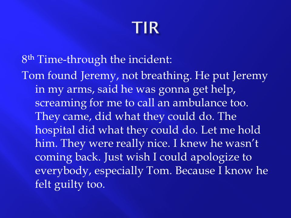TIR 8th Time-through the incident: