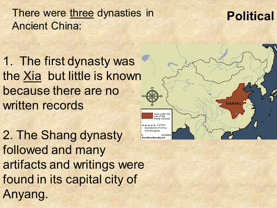 There were three dynasties in Ancient China: