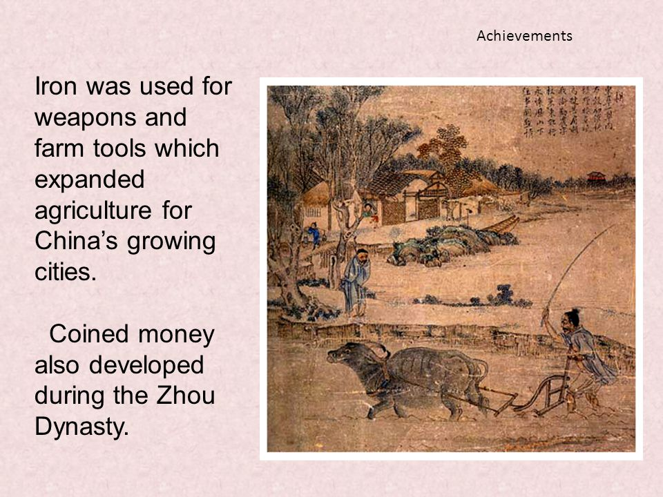 Coined money also developed during the Zhou Dynasty.