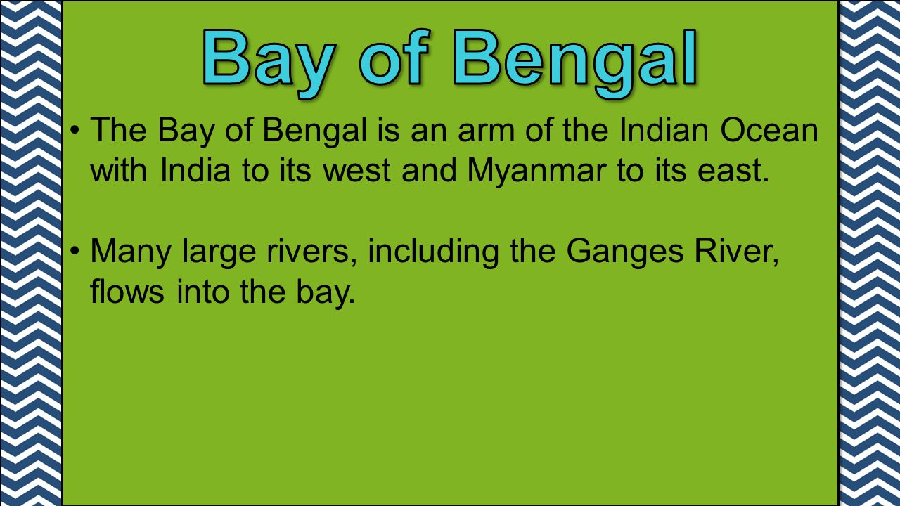 Bay of Bengal The Bay of Bengal is an arm of the Indian Ocean with India to its west and Myanmar to its east.