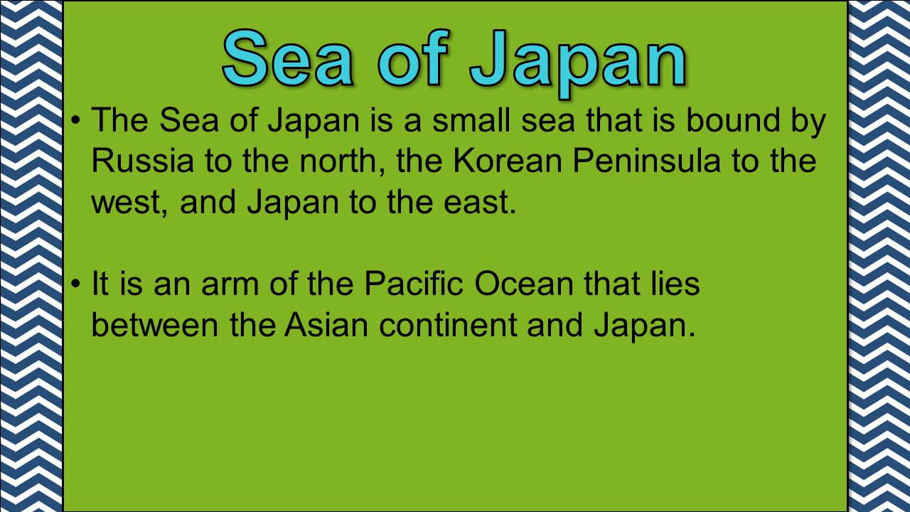 Sea of Japan The Sea of Japan is a small sea that is bound by Russia to the north, the Korean Peninsula to the west, and Japan to the east.