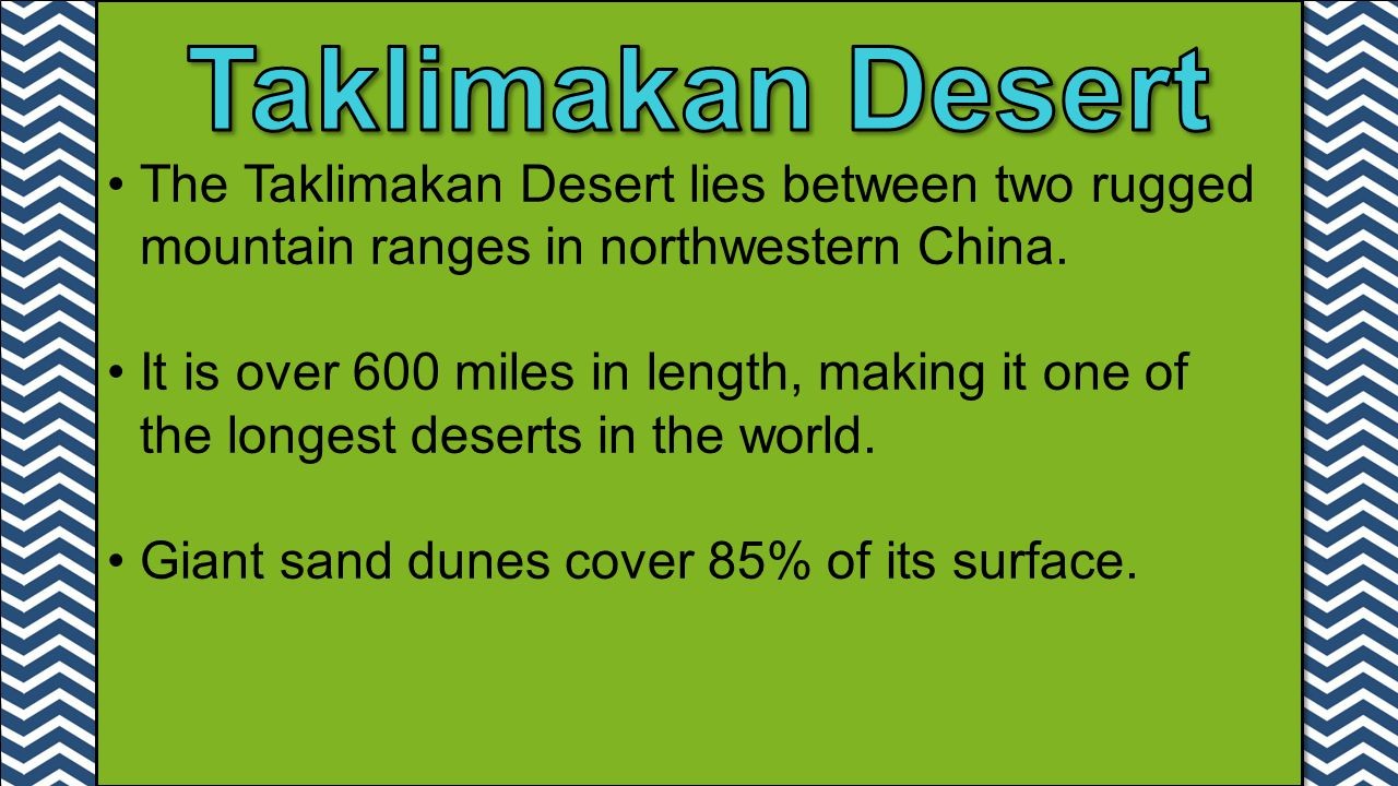 Taklimakan Desert The Taklimakan Desert lies between two rugged mountain ranges in northwestern China.