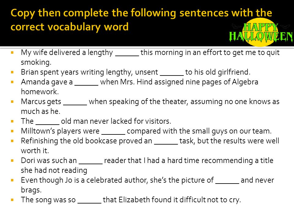 Copy then complete the following sentences with the correct vocabulary word