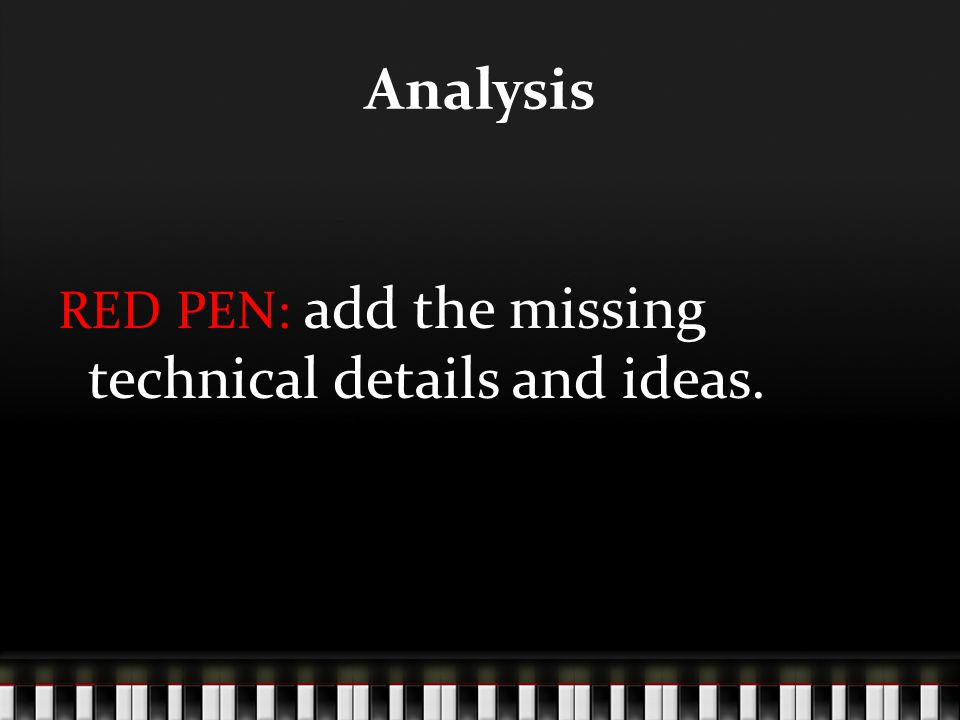 Analysis Red pen: add the missing technical details and ideas.
