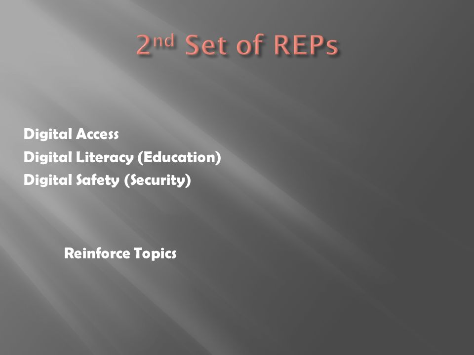 2nd Set of REPs Reinforce Topics Digital Access