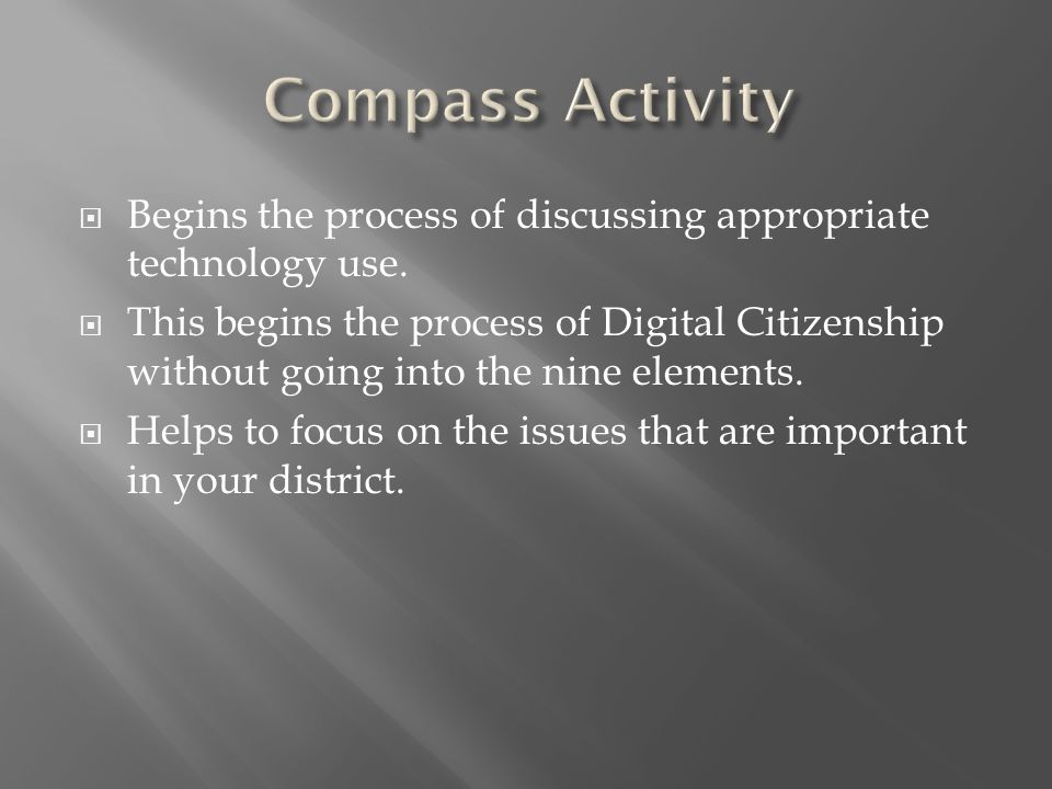 Compass Activity Begins the process of discussing appropriate technology use.