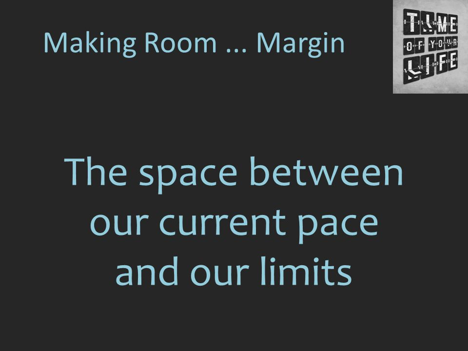 The space between our current pace and our limits