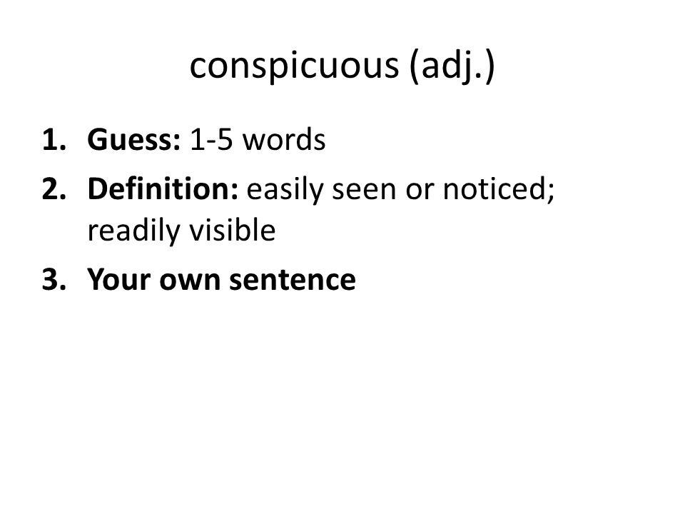 conspicuous (adj.) Guess: 1-5 words