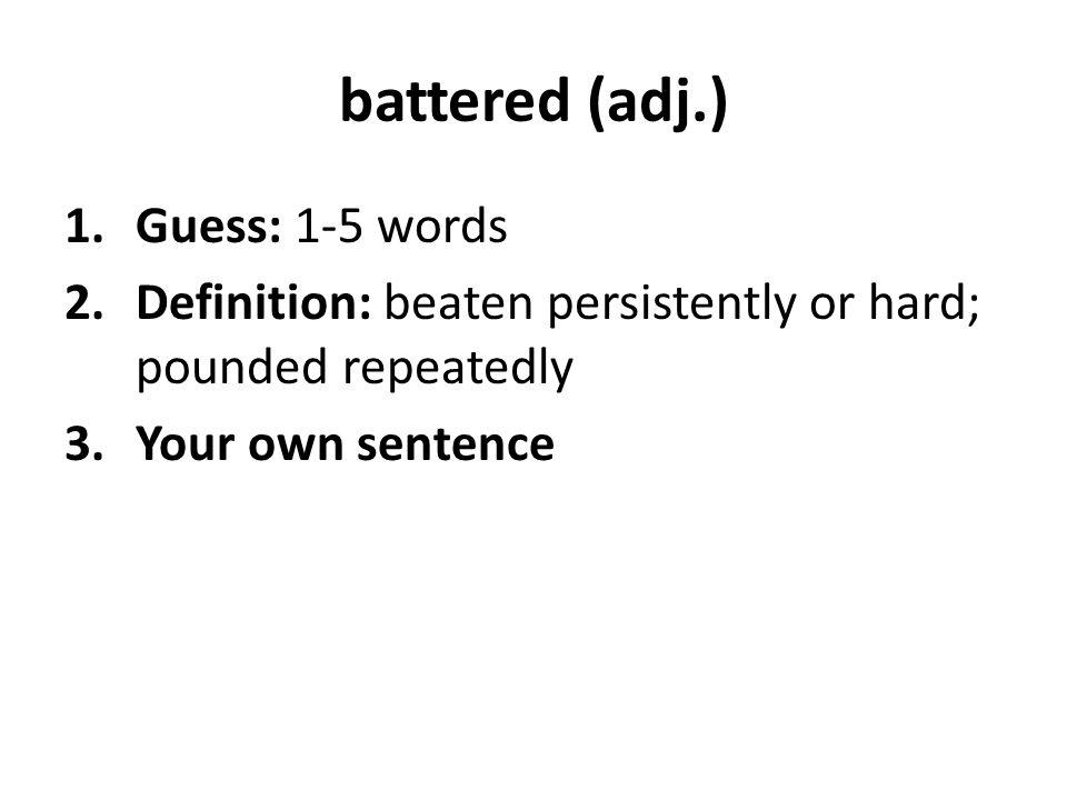 battered (adj.) Guess: 1-5 words