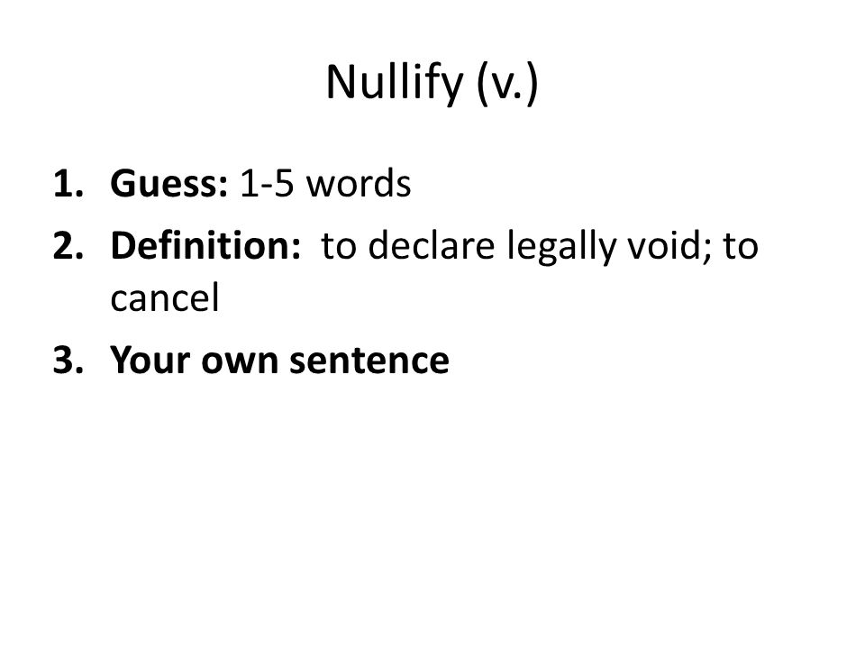 Nullify (v.) Guess: 1-5 words