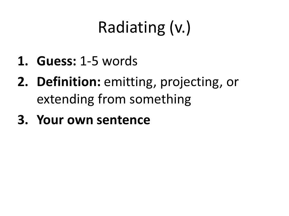 Radiating (v.) Guess: 1-5 words