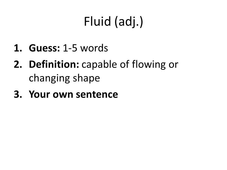 Fluid (adj.) Guess: 1-5 words