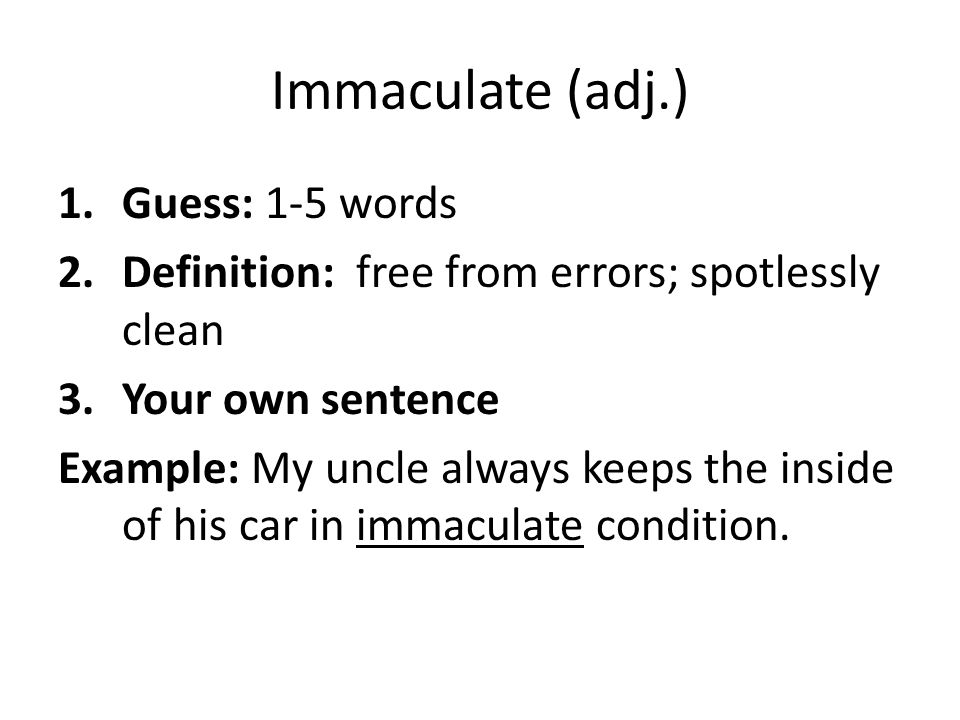 Immaculate (adj.) Guess: 1-5 words