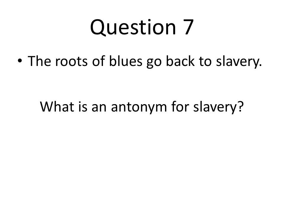 What is an antonym for slavery