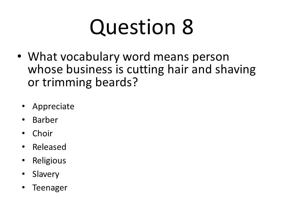 Question 8 What vocabulary word means person whose business is cutting hair and shaving or trimming beards