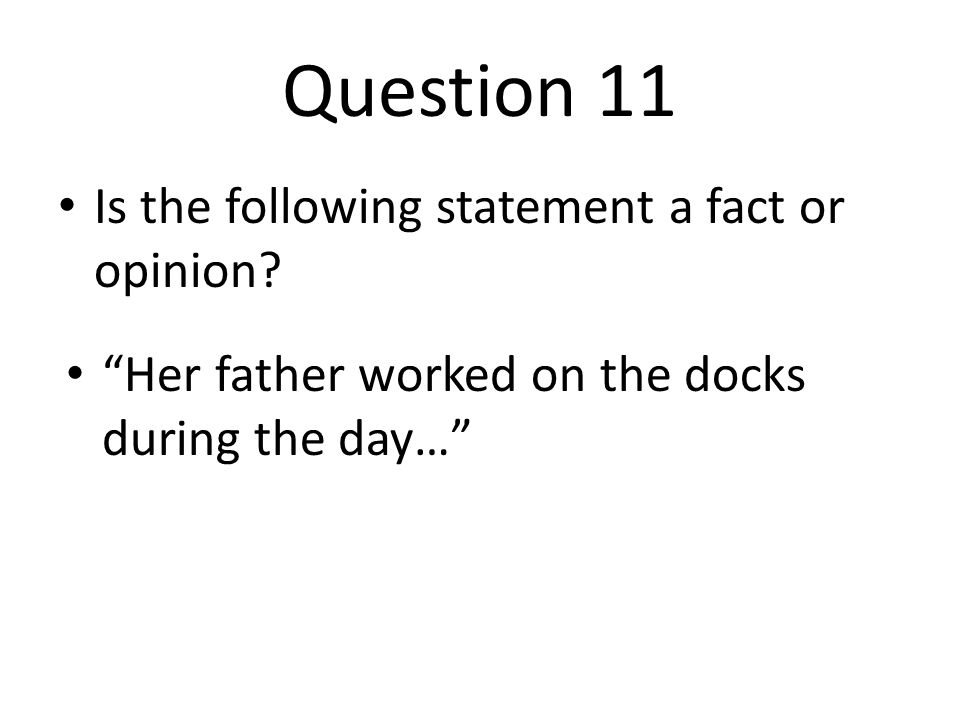 Question 11 Is the following statement a fact or opinion