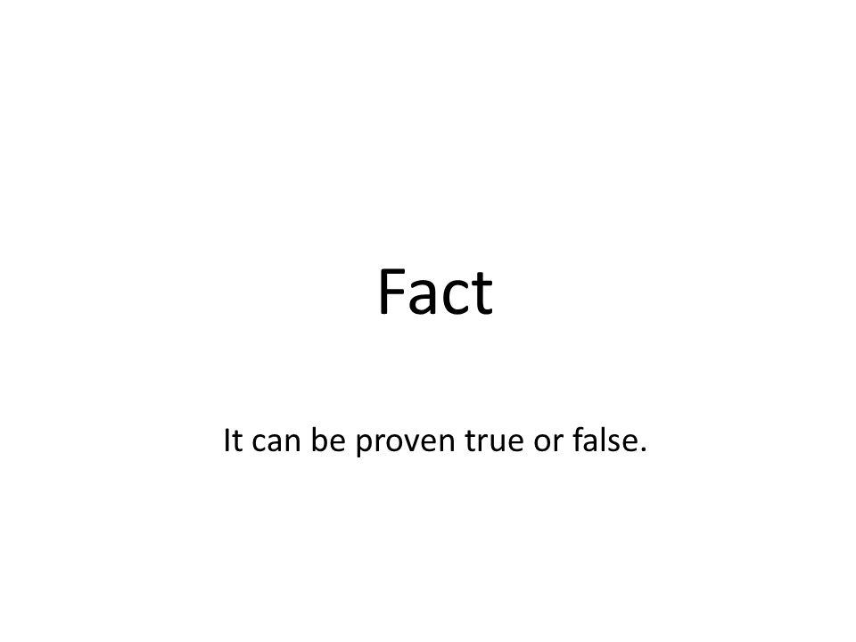 It can be proven true or false.
