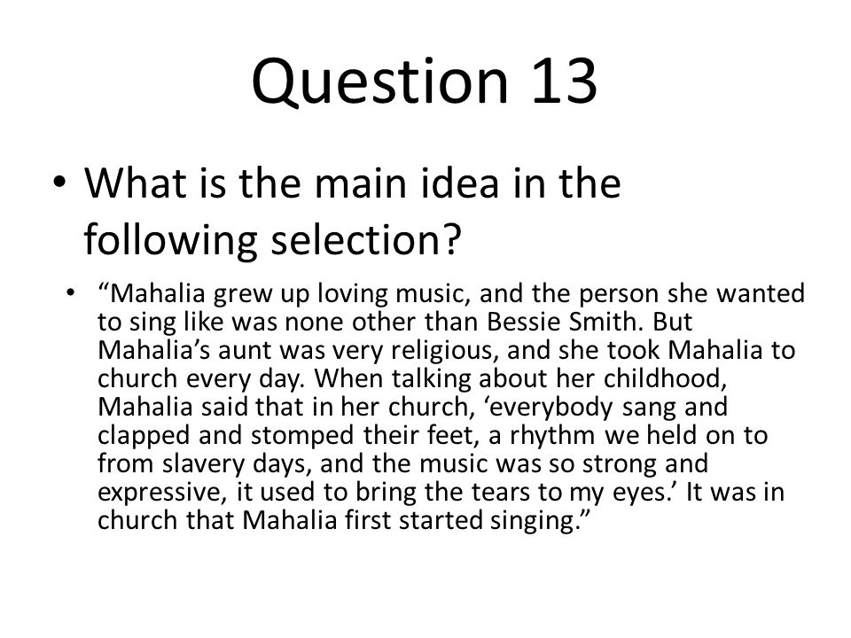 Question 13 What is the main idea in the following selection