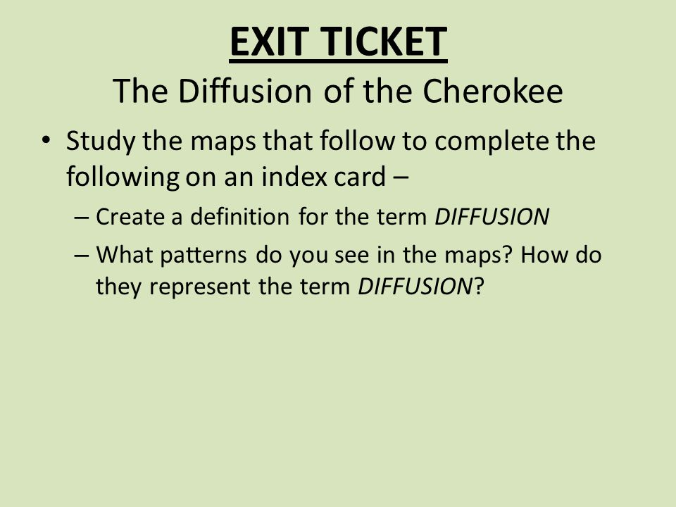EXIT TICKET The Diffusion of the Cherokee